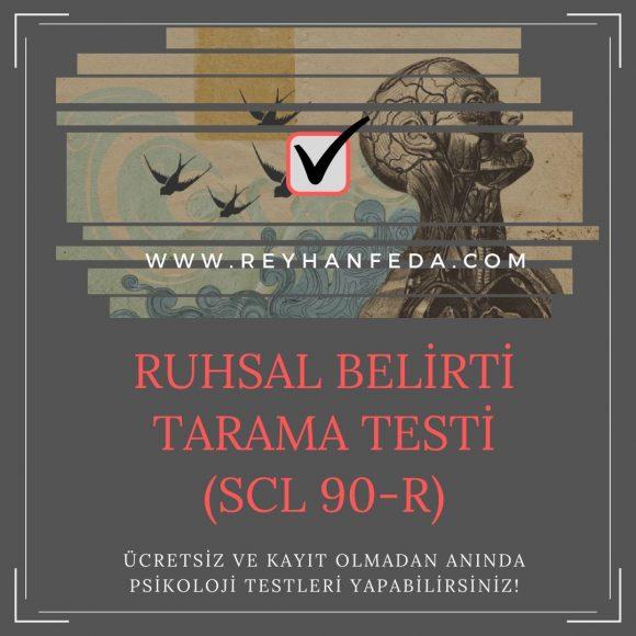 Ruhsal Belirti Tarama Testi (SCL 90-R), psikolojik rahatsızlıkları ölçer.